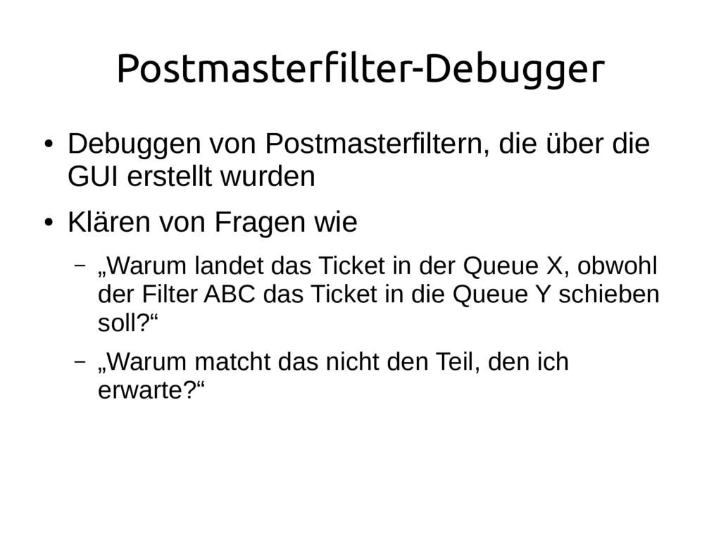 Postmasterfilter-Debugger ● Debuggen von Postma...