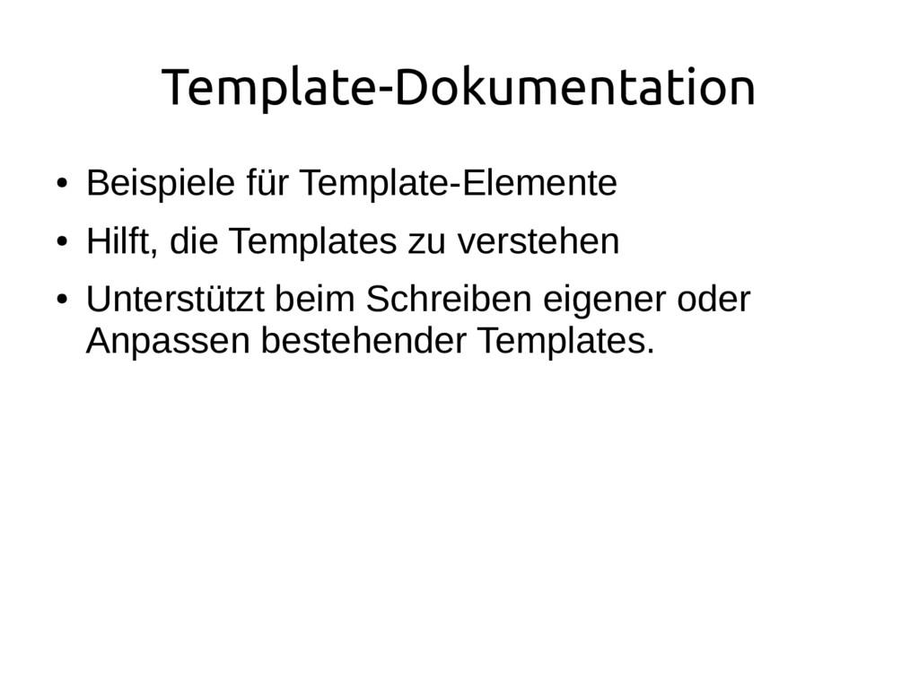 Template-Dokumentation ● Beispiele für Template...