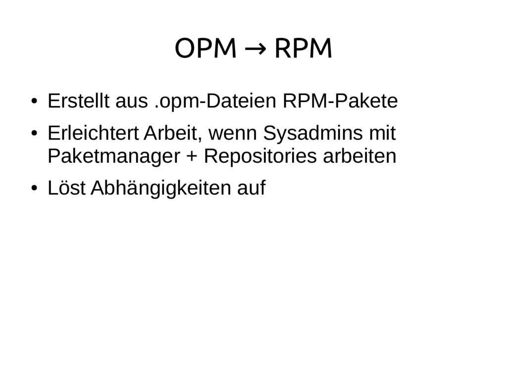 OPM RPM → ● Erstellt aus .opm-Dateien RPM-Paket...