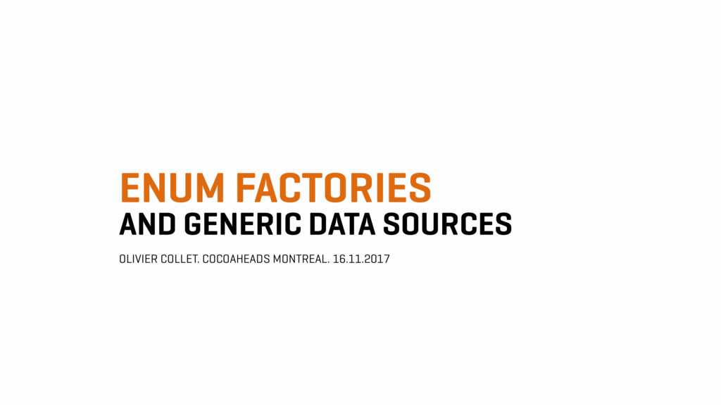 ENUM FACTORIES AND GENERIC DATA SOURCES OLIVIER...