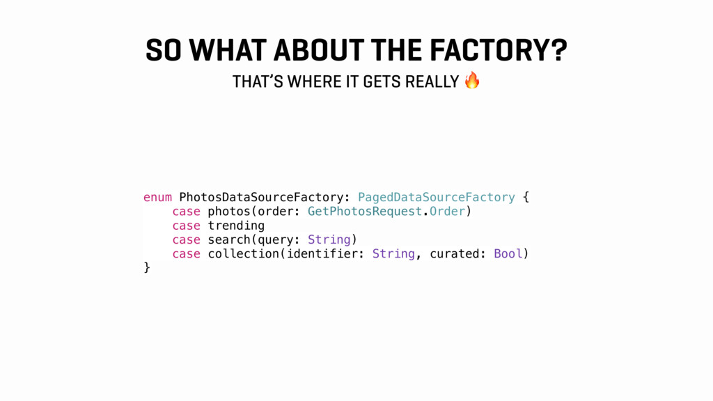 SO WHAT ABOUT THE FACTORY? THAT'S WHERE IT GETS...