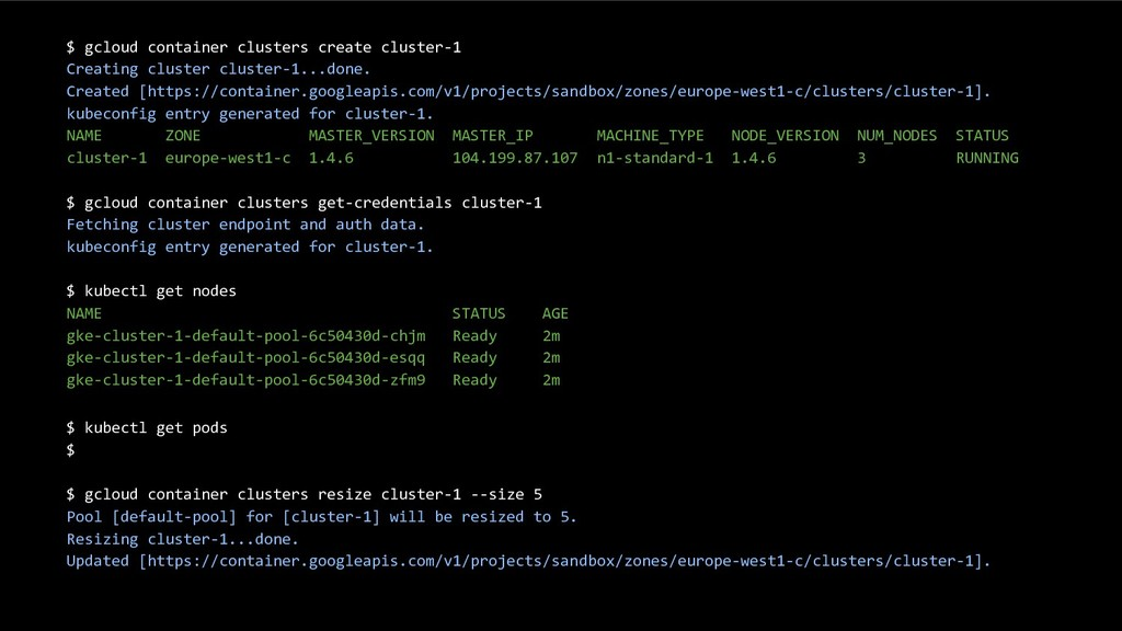 13 $ gcloud container clusters create cluster-1...