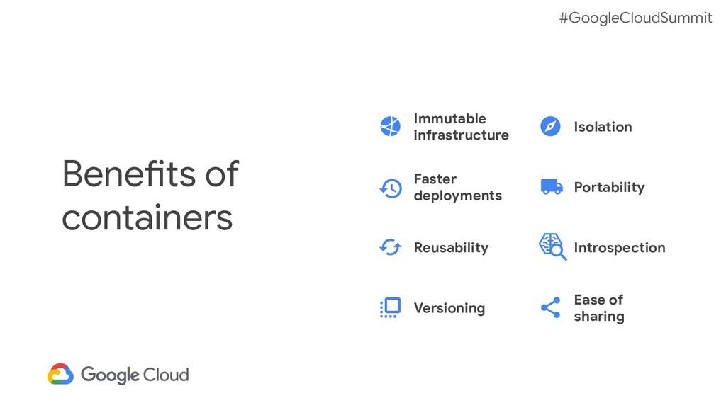 #GoogleCloudSummit Benefits of containers Versi...