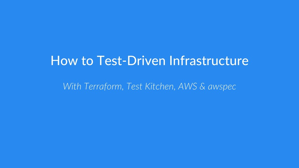How to Test-Driven Infrastructure With Terrafor...