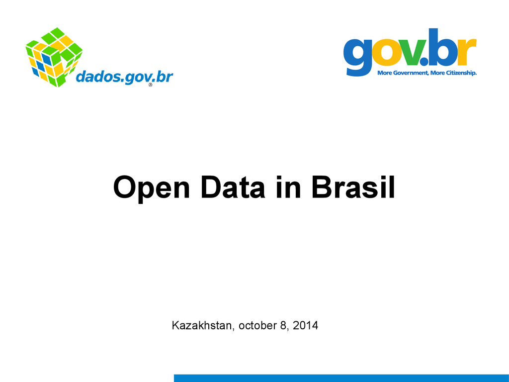 Open Data in Brasil Kazakhstan, october 8, 2014