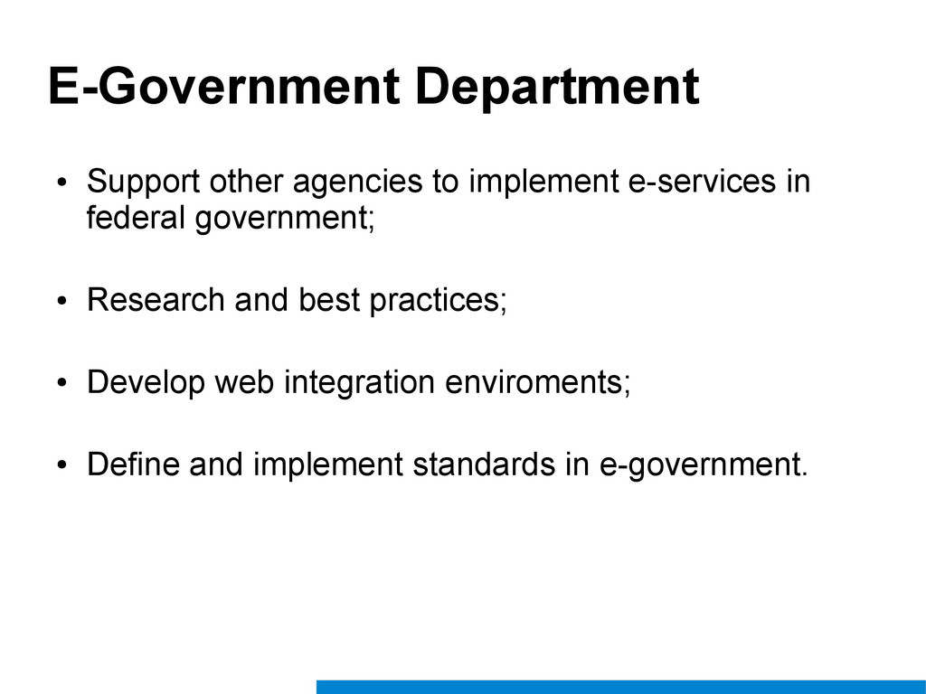 E-Government Department ● Support other agencie...