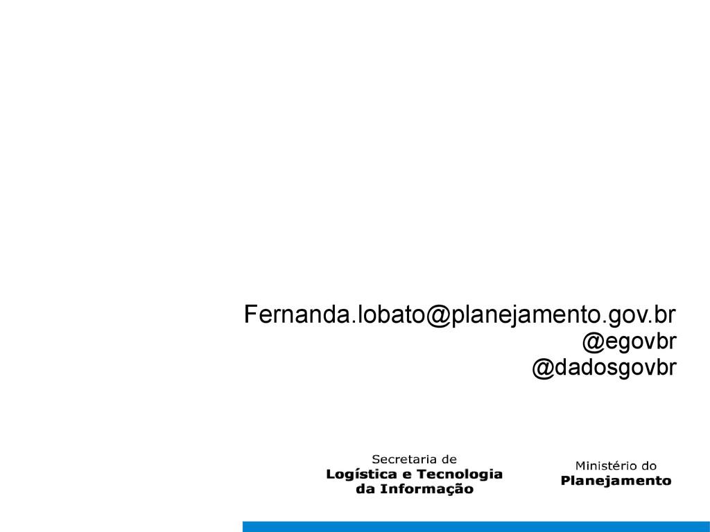 Fernanda.lobato@planejamento.gov.br @egovbr @da...
