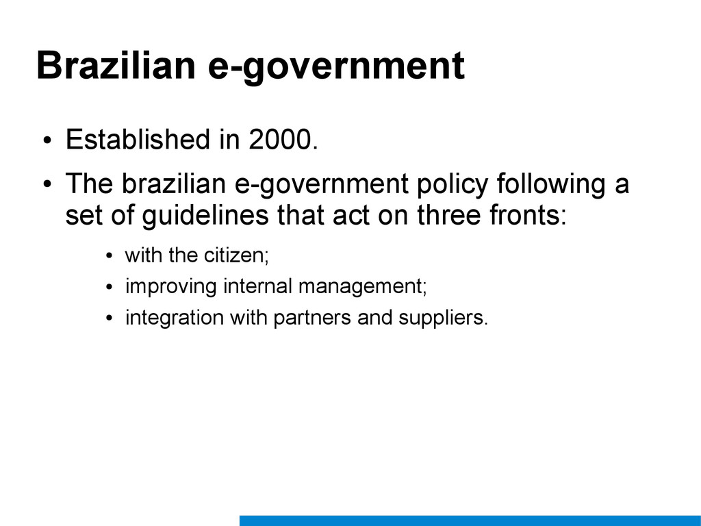 Brazilian e-government ● Established in 2000. ●...