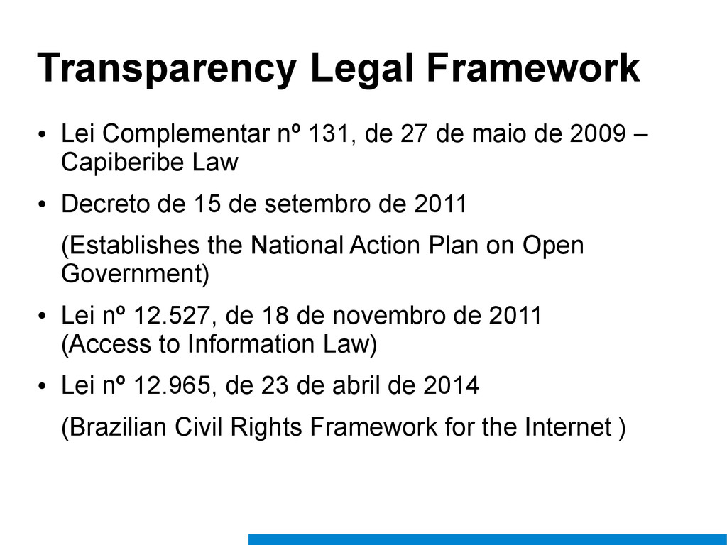 Transparency Legal Framework ● Lei Complementar...