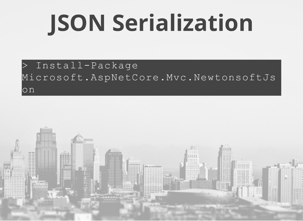 JSON Serialization > Install­Package Microsoft....