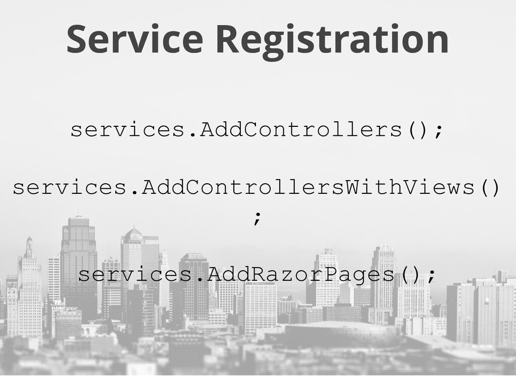 Service Registration services.AddControllers();...