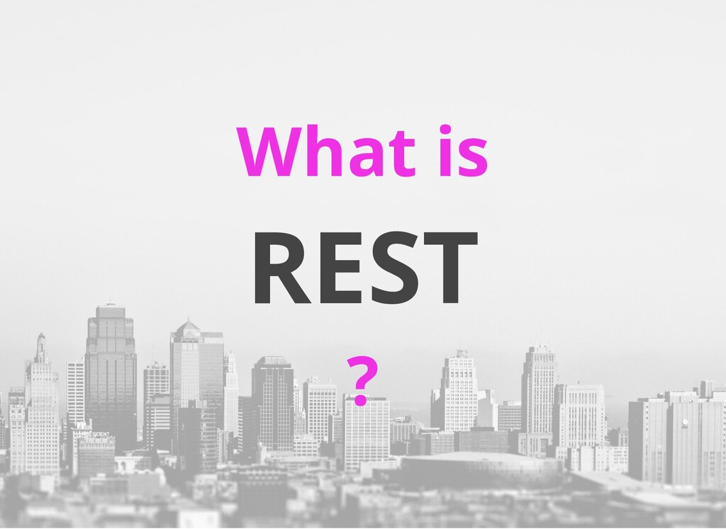 REST What is ?