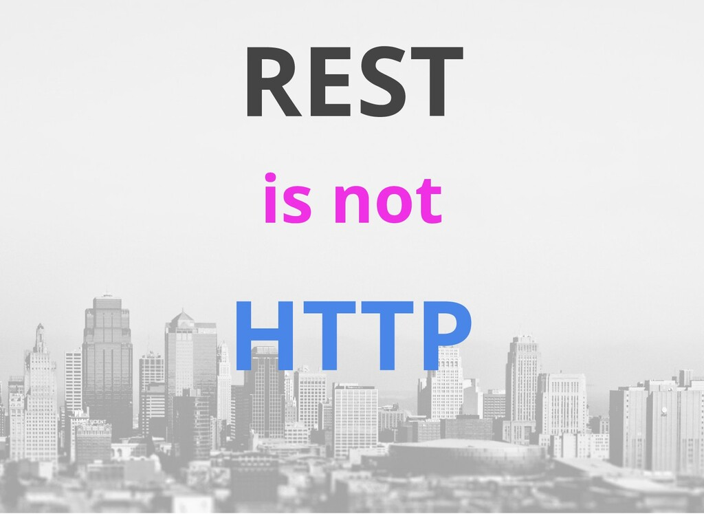 REST is not HTTP