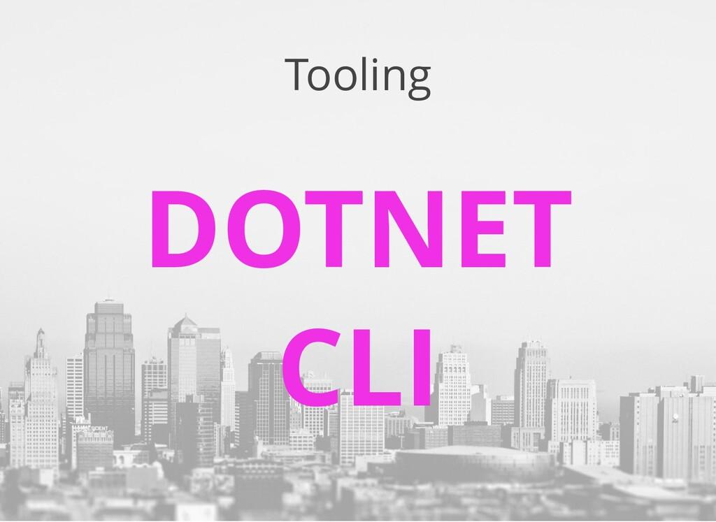 Tooling DOTNET CLI