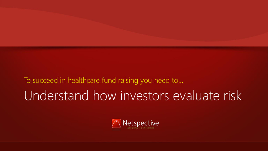 Understand how investors evaluate risk To succe...