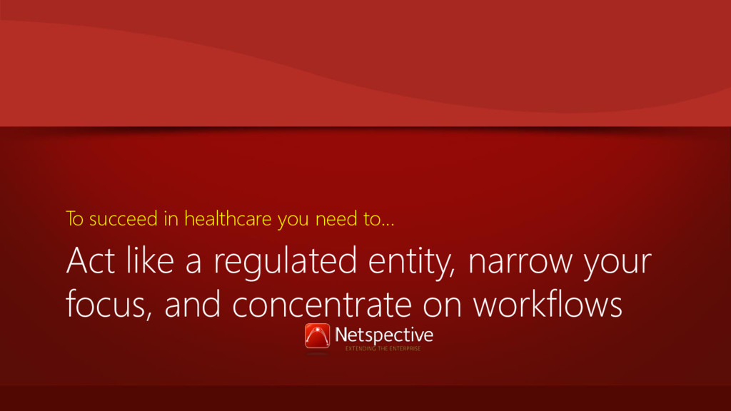 Act like a regulated entity, narrow your focus,...