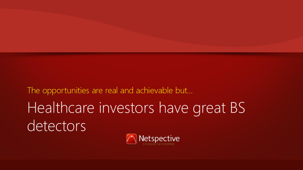 Healthcare investors have great BS detectors Th...