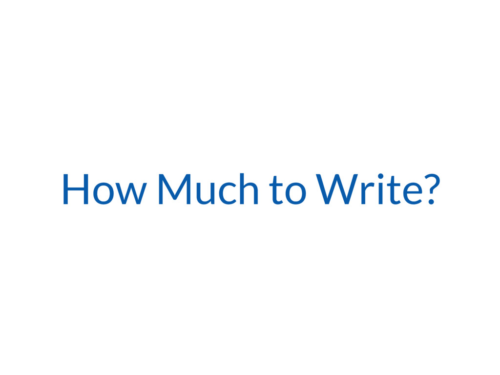 How Much to Write?