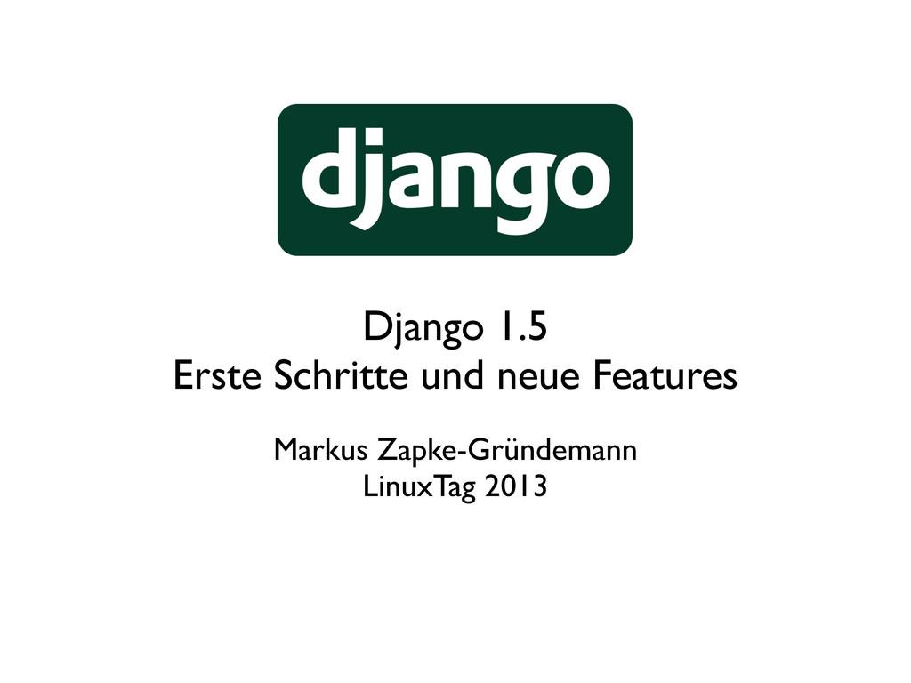 Django 1.5 Erste Schritte und neue Features Mar...
