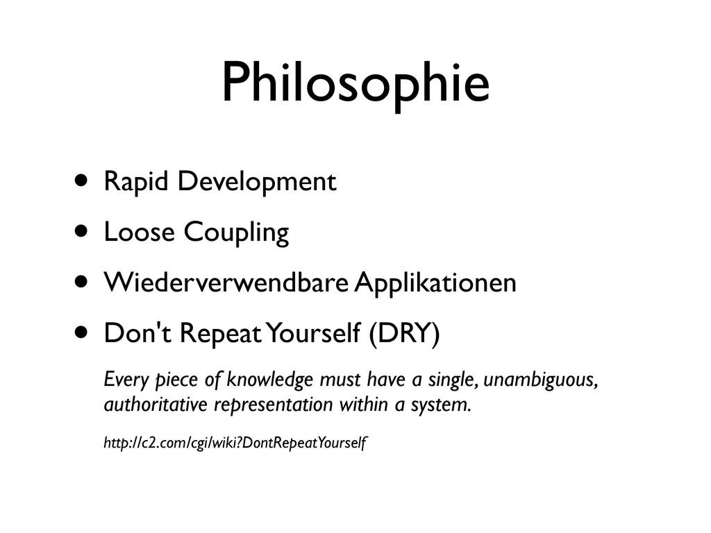 Philosophie • Rapid Development • Loose Couplin...