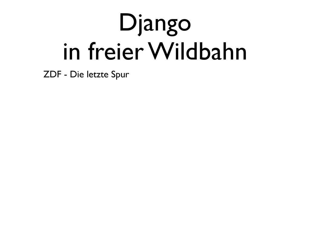 Django in freier Wildbahn ZDF - Die letzte Spur