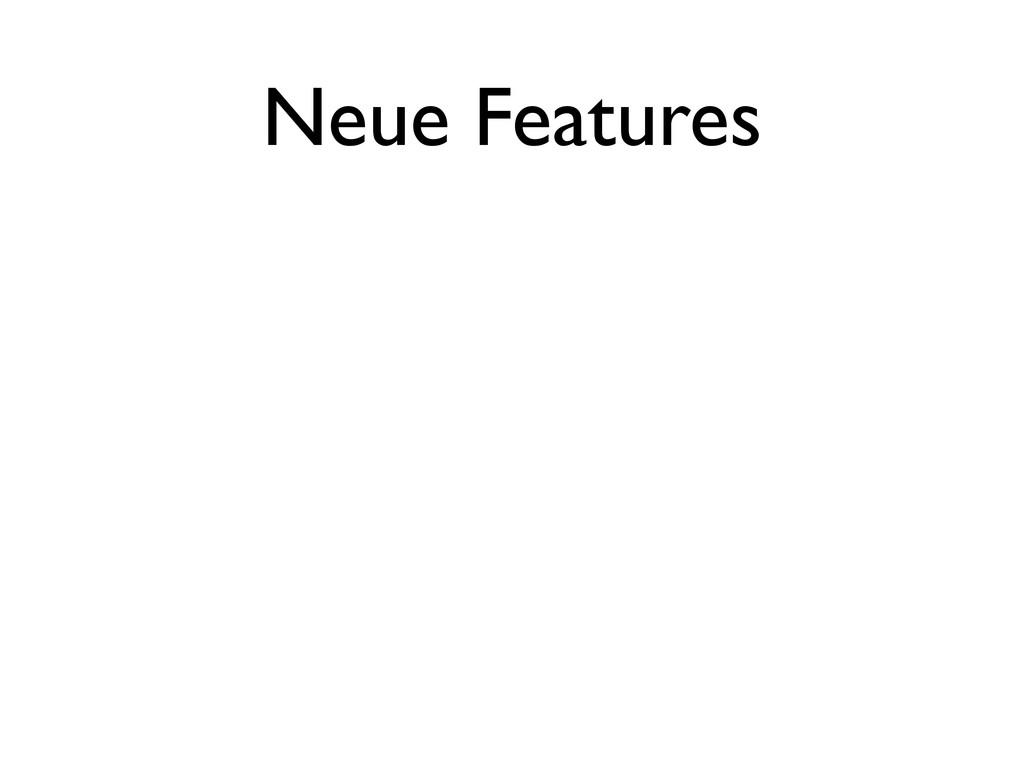 Neue Features