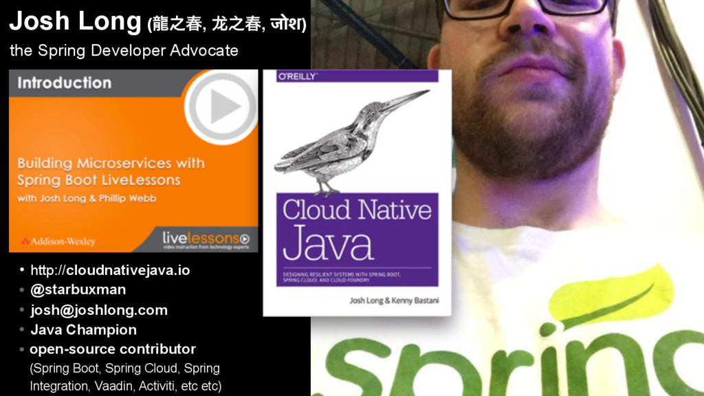 Josh Long (ཾ೭य़, ᆭԽ, जोश) • http://cloudnativej...