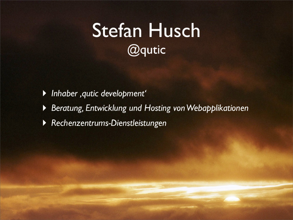 Stefan Husch @qutic ‣ Inhaber 'qutic developmen...