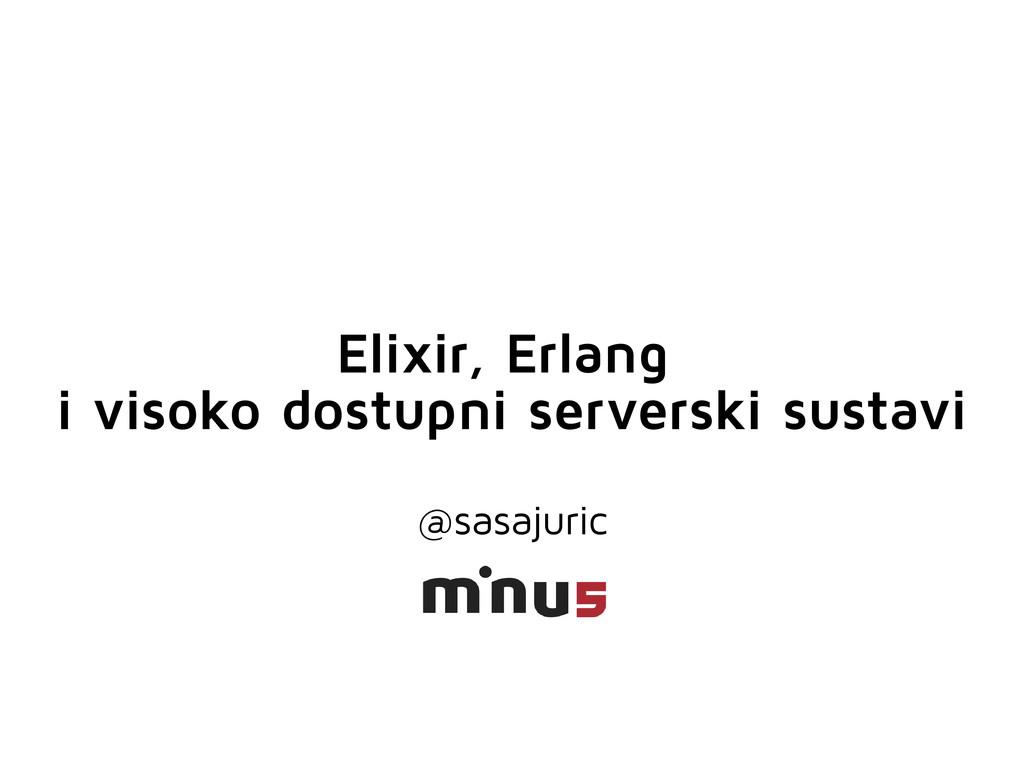 Elixir, Erlang i visoko dostupni serverski sust...