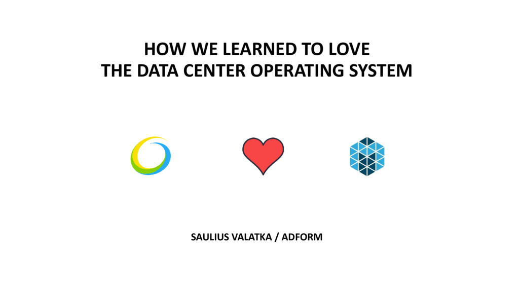 HOW WE LEARNED TO LOVE THE DATA CENTER OPERATIN...