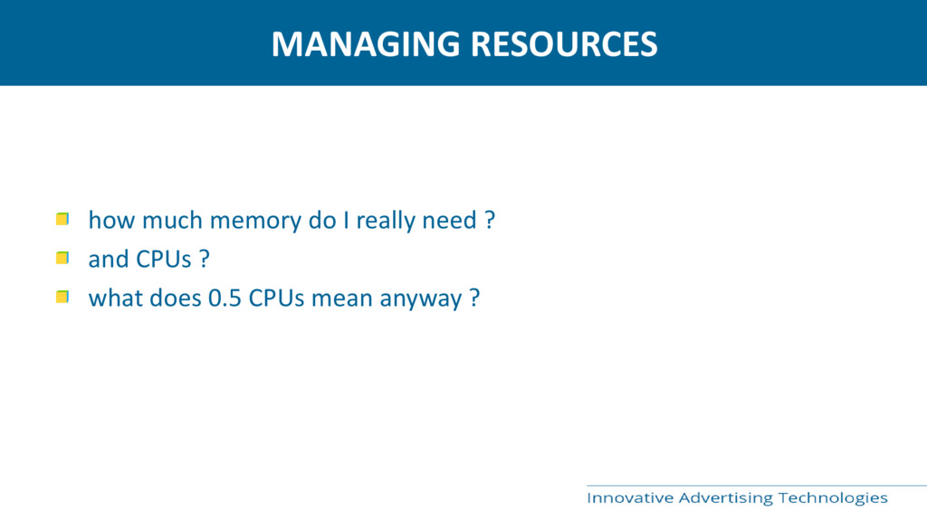 MANAGING RESOURCES how much memory do I really ...