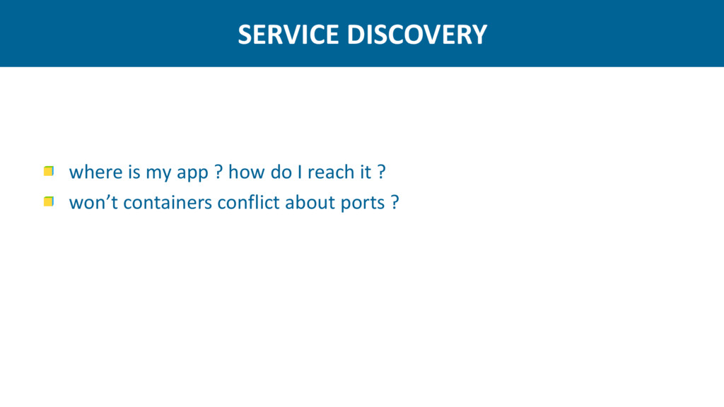 SERVICE DISCOVERY where is my app ? how do I re...