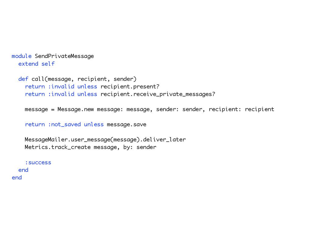 module SendPrivateMessage extend self def call(...
