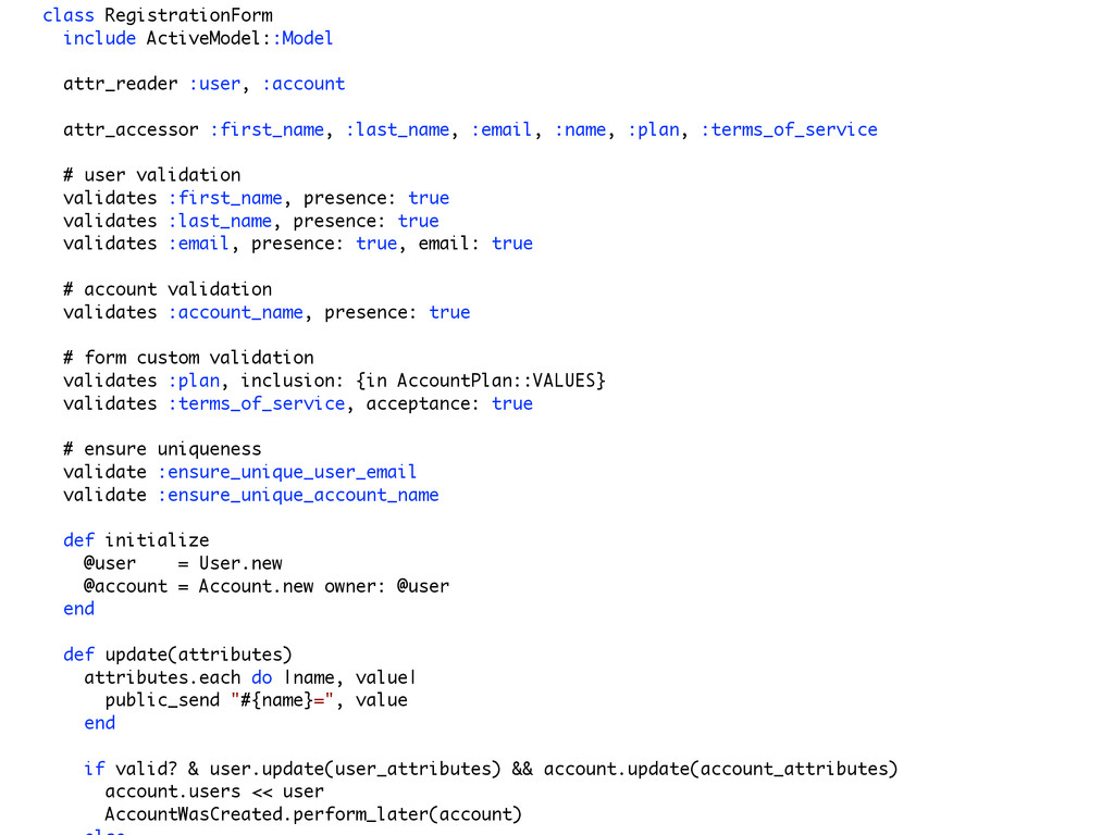 class RegistrationForm include ActiveModel::Mod...