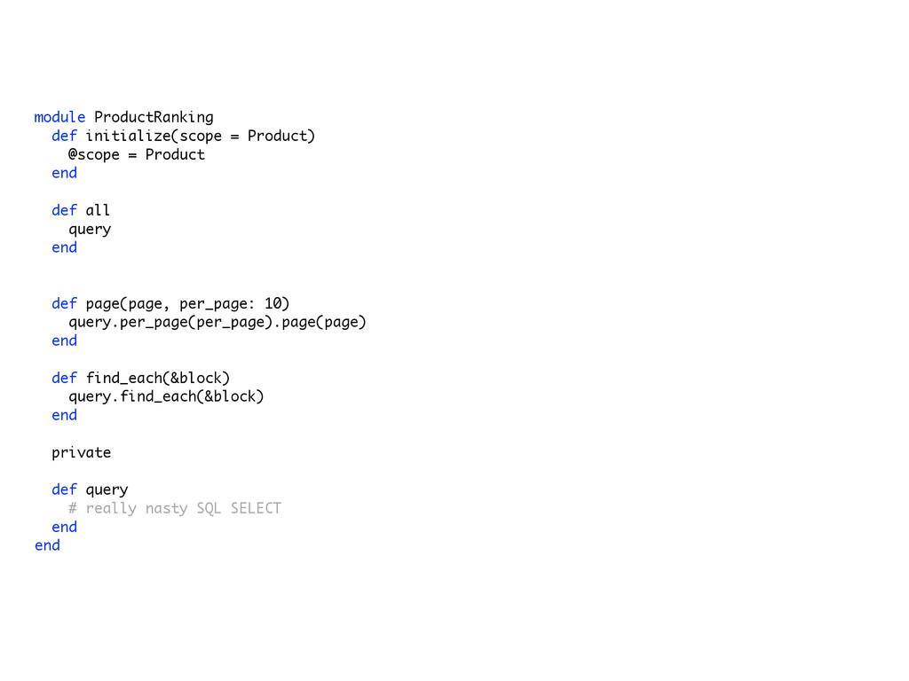 module ProductRanking def initialize(scope = Pr...