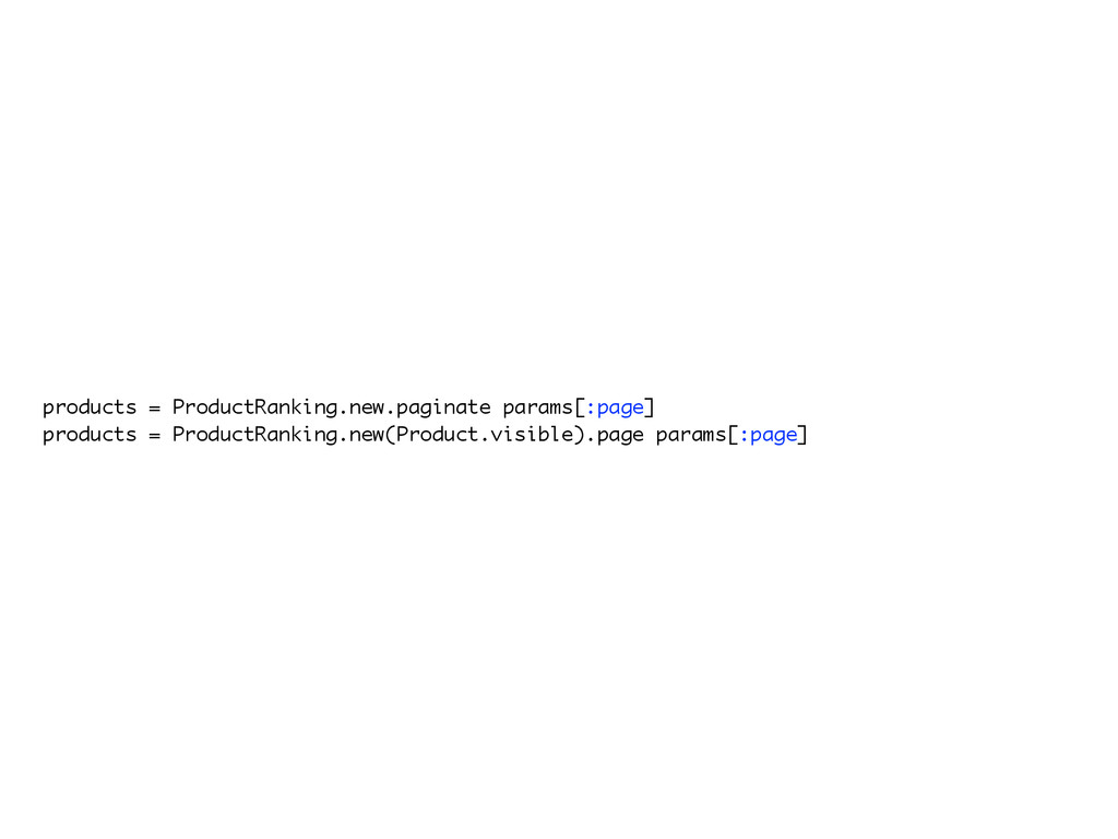 products = ProductRanking.new.paginate params[:...