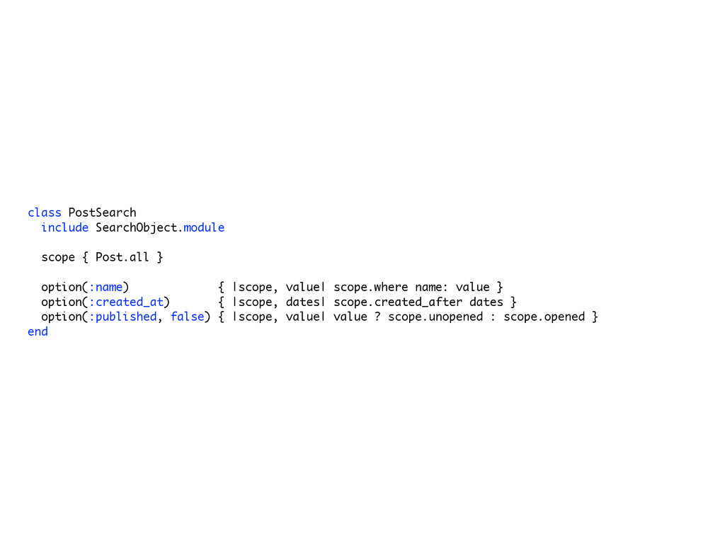 class PostSearch include SearchObject.module sc...