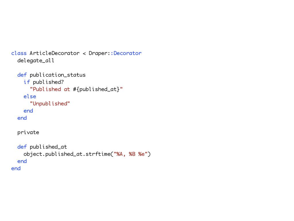 class ArticleDecorator < Draper::Decorator dele...