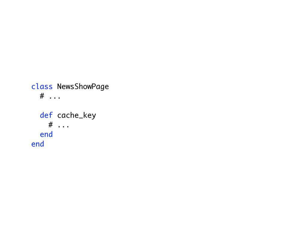 class NewsShowPage # ... def cache_key # ... en...