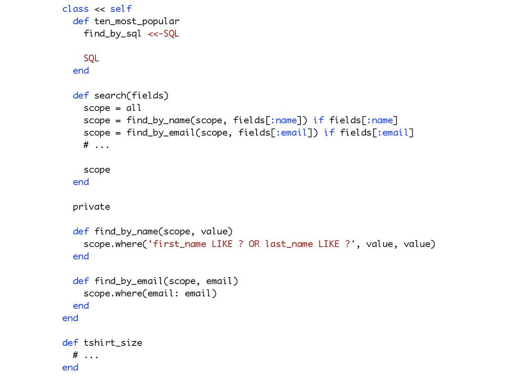 class << self def ten_most_popular find_by_sql ...