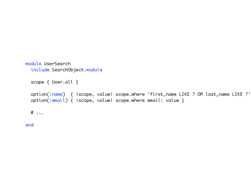 module UserSearch include SearchObject.module s...