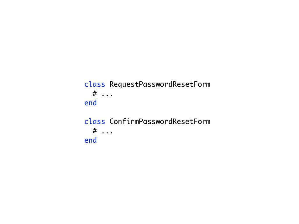class RequestPasswordResetForm # ... end class ...