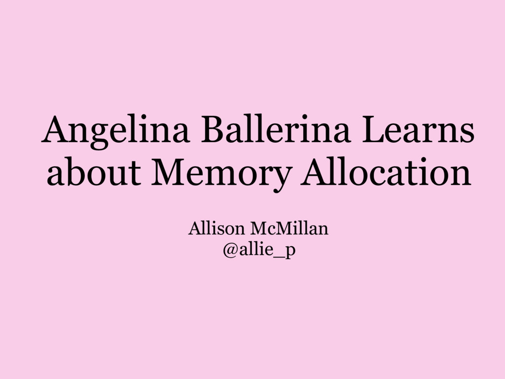 Angelina Ballerina Learns about Memory Allocati...