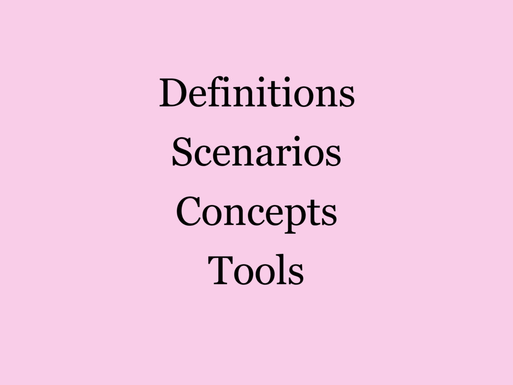 Definitions Scenarios Concepts Tools