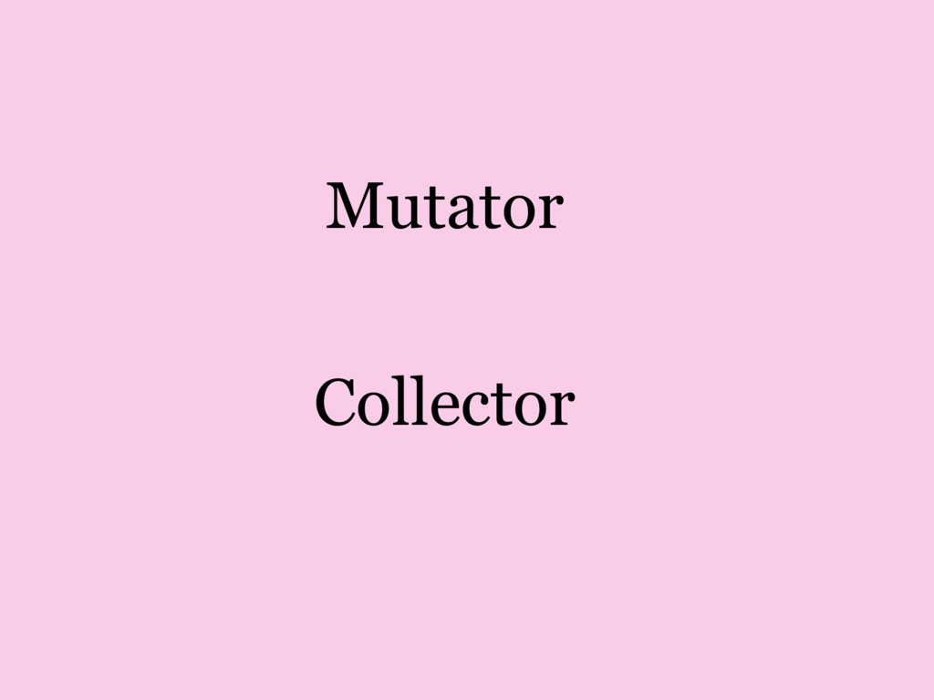 Mutator Collector