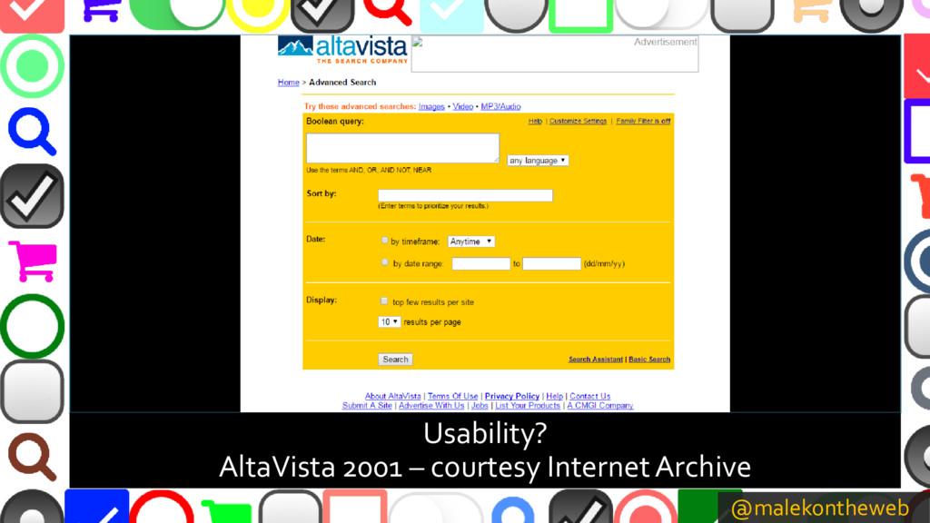 @malekontheweb Usability? AltaVista 2001 – cour...