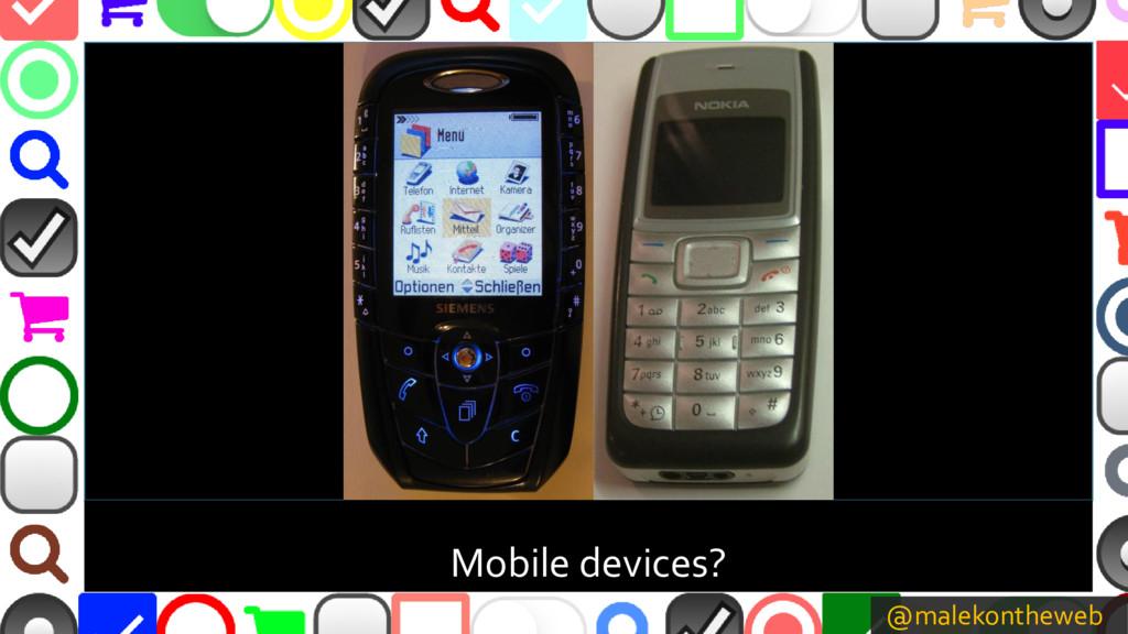 @malekontheweb Mobile devices?