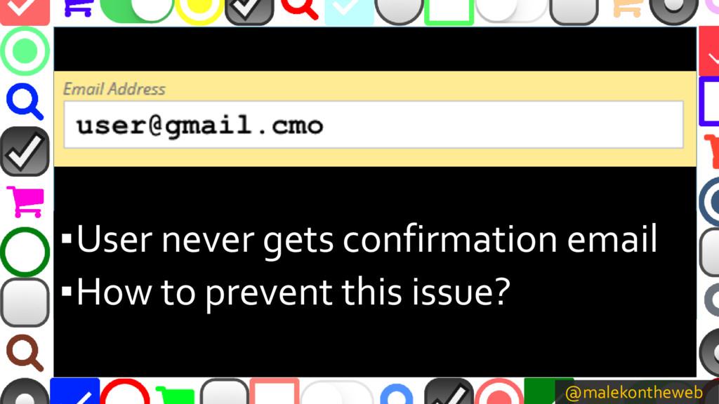 @malekontheweb ▪User never gets confirmation em...