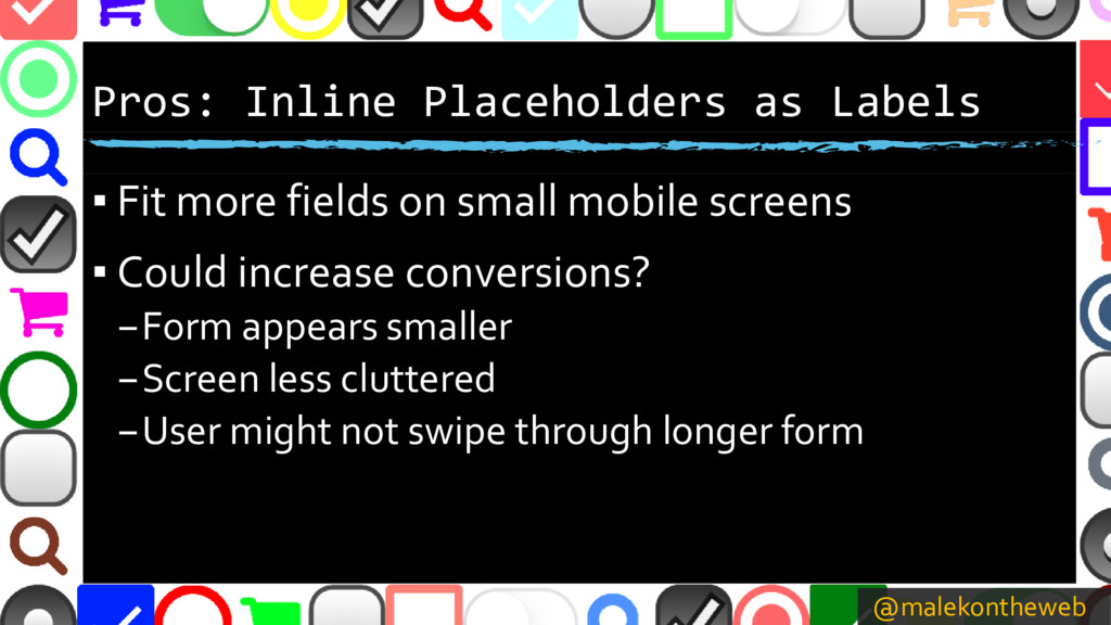 @malekontheweb Pros: Inline Placeholders as Lab...